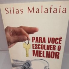 Libros de segunda mano: PARA VOCÊ ESCOLHER O MELHOR DE SILAS MALAFAIA. Lote 211456644