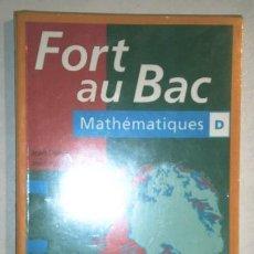 Libros de segunda mano: FORT AU BAC: MATHÉMATIQUES D POR JEAN DENEL Y JEAN PAUL RANQUET DE SUD OUEST EDUCATION BORDEAUX 1993. Lote 211482791