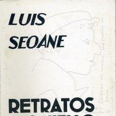 Libros de segunda mano: RETRATOS DESGUELLO. LUIS SEOANE. MUY RARO. 1968. Lote 211503190