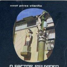 Libros de segunda mano: O FACTOR RELIXIOSO NA ESPAÑA ACTUAL.XOSE PEREZ VILARIÑO. 1974. GALLEGO. Lote 211503441