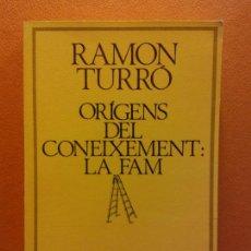 Libros de segunda mano: ORIGENS DEL CONEIXEMENT. LA FAM. RAMON TURRÓ. EDICIONS 62. Lote 211671706