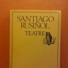 Libros de segunda mano: TEATRE. SANTIAGO RUSIÑOL. EDICIONS 62. Lote 211671774