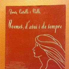 Libros de segunda mano: POEMES D'AVUI I DE SEMPRE. TERESA CASTELLA I VALLS. IGUALADA 1986. Lote 211676739