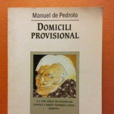 Libros de segunda mano: DOMICILI PROVISIONAL. MANUEL DE PEDROLO. EDICIONS DE LA MAGRANA. Lote 211676919