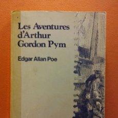 Libros de segunda mano: LES AVENTURES D'ARTHUR GORDON PYM. EDGAR ALLAN POE. EDICIONS DE LA MAGRANA. Lote 211677050