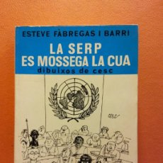 Libros de segunda mano: LA SERP ES MOSSEGA LA CUA. ESTEVE FABREGAS I BARRI. EDITORIAL SELECTA. Lote 211677166