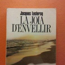Libros de segunda mano: LA JOIA D'ENVELLIR. JACQUES LECLERCQ. L'ABADIA DE MONTSERRAT. Lote 211677419