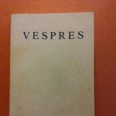 Libros de segunda mano: VESPRES. BISBES DE LES DIÓCESIS CATALANES. L'ABADIA DE MONTSERRAT. Lote 211677974