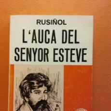 Libros de segunda mano: L'AUCA DEL SENYOR ESTEVE. RUSIÑOL. EDITORIAL SELECTA. Lote 211678031