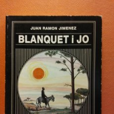 Libros de segunda mano: BLANQUET I JO. JUAN RAMON JIMENEZ. CENTRE D'ESTUDIS COMARCALS. AJUNTAMENT D'IGUALADA. Lote 211678151