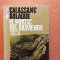 Libros de segunda mano: EL PÓRTIC DEL DIUMENGE. CICLE A. CALASSANÇ BALAGUE. L'ABADIA DE MONTSERRAT. Lote 211678984