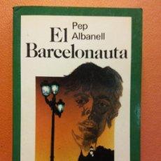 Libros de segunda mano: EL BARCELONAUTA. PEP ALBANELL. EDITORIAL LAIA. Lote 211679099