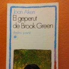 Libros de segunda mano: EL GEPERUT DE BROOK GREEN. JOAN AIKEN. EDICIONS DESTINO. Lote 211679499
