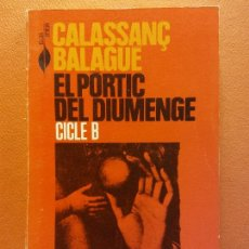 Libros de segunda mano: EL PÓRTIC DEL DIUMENGE. CICLE B. CALASSANÇ BALAGUE. L'ABADIA DE MONTSERRAT. Lote 211679601
