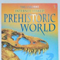 Libros de segunda mano: THE USBORNE INTERNET-LINKED PREHISTORIC WORLD, FIONA CHANDLER. (INGLÉS) 9780746061398. Lote 211691700
