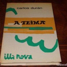 Libros de segunda mano: A TEIMA, CARLOS DURÁN . ILLA NOVA 22 GALAXIA 1.973, ILUSTRACIÓNS DE SIRO, EN GALLEGO. Lote 211700034