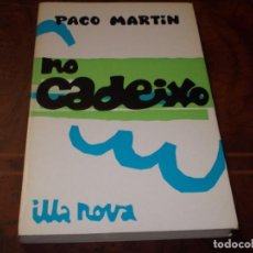 Libros de segunda mano: NO CADEIXO, PACO MARTÍN. ILLA NOVA 25 GALAXIA 1.976, EN GALLEGO. Lote 211701074