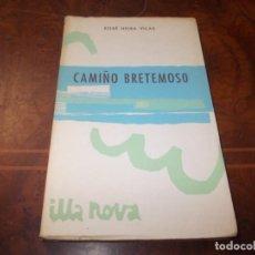 Libros de segunda mano: CAMIÑO BRETEMOSO, XOSÉ NEIRA VILAS. ILLA NOVA 12 GALAXIA 1.967, ILUSTRACIÓNS XOHÁN LEDO, EN GALLEGO. Lote 211701549