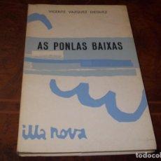 Libros de segunda mano: AS PONLAS BAIXAS, CASTES QUE É MESTER ENGADIR, VICENTE VÁZQUEZ DIÉGUEZ. ILLA NOVA 13 GALAXIA 1.967. Lote 211702855