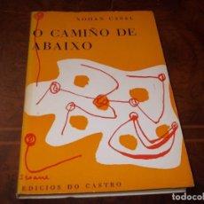 Libros de segunda mano: O CAMIÑO DE ABAIXO, XOHÁN CASAL. EDICIÓS DO CASTRO 1.970, EN GALLEGO. Lote 211703760