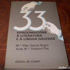 Libros de segunda mano: 33 APROXIMACIÓNS Á LITERATURA E Á LINGUA GALEGAS, Mª PILAR GARCÍA NEGRO, XOSÉ Mª DOBARRO PAZ EDICIÓS. Lote 211704960