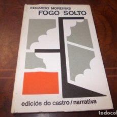 Libros de segunda mano: FOGO SOLTO, EDUARDO MOREIRA. EDICIÓS DO CASTRO NARRATIVA 1.976, CUBERTA E ILUSTRACIÓNS XOSÉ DÍAZ. Lote 211705234