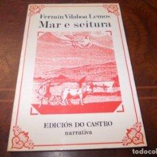 Libros de segunda mano: MAR E SEITURA, FERMÍN VILABOA LEMOS. EDICIÓS DO CASTRO NARRATIVA 1.982. Lote 211705380