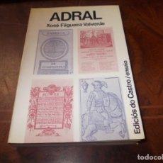 Libros de segunda mano: ADRAL, XOSÉ FILGUEIRA VALVERDE. EDICIÓS DO CASTRO ENSAIO 1.979, CUBERTA XOSÉ DÍAZ, EN GALLEGO. Lote 211706554