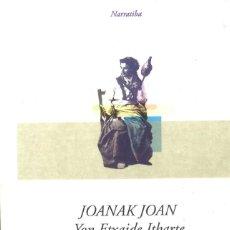 Livros em segunda mão: JOANAK JOAN. YON ETXAIDE ITHARTE. 1999. EN EUSKERA. Lote 211873737