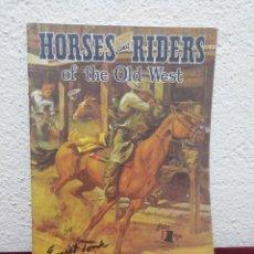 Libros de segunda mano: HORSES AND RIDERS OF THE OLS WEST. Lote 212849500