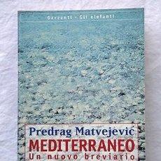 Livros em segunda mão: MEDITERRANEO. UN NUOVO BREVIARIO. PREDRAG MATVEJEVIC. FIRMATO DALL'AUTORE. Lote 213011976