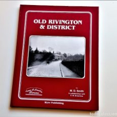 Libri di seconda mano: LIBRO OLD RIVINGTON & DISTRICT - 22 X 28.CM. Lote 213576136
