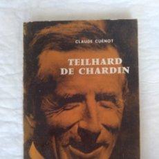 Libros de segunda mano: TEILHARD DE CHARDIN. CLAUDE CUÉNOT. COLLECTIONS MICROCOSME ÉCRIVAINS DE TOUJOURS, 58. LIBRO. Lote 213708083
