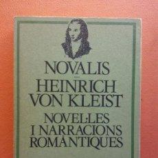 Libri di seconda mano: NOVALIS / HEINRICH VON KLEIST. NOVEL·LES I NARRACIONS ROMANTIQUES. EDICIONS 62. Lote 213715058