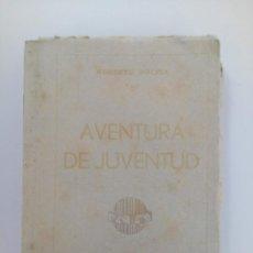 Libros de segunda mano: AVENTURA DE JUVENTUD - ROBERTO MOLINA - COLECCIÓN ESTELA - EDITORIAL FAMILIA. Lote 213796860