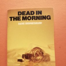 Libros de segunda mano: DEAD IN THE MORNING. JANE HOMESHAW. COLLINS ENGLISH LIBRARY. Lote 213876306