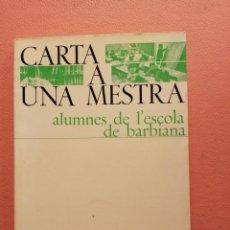 Libros de segunda mano: CARTA A UNA MESTRA. ALUMNES DE L'ESCOLA DE BARBIANA. EDITORIAL NOVA TERRA. Lote 213876565