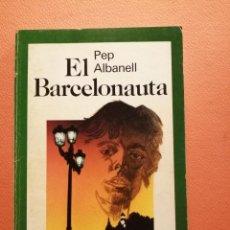 Libros de segunda mano: EL BARCELONAUTA. PEP ALBANELL. EDITORIAL LAIA. Lote 213876592
