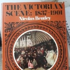 Libros de segunda mano: THE VICTORIAN SCENE: A PICTURE BOOK OF THE PERIOD. 1837-1901 - NICOLAS BENTLEY. Lote 214041672