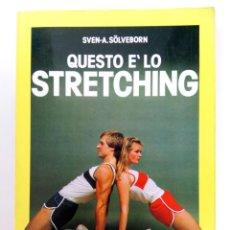 Libros de segunda mano: QUESTO E LO STRETCHING - SVEN-A.SÖLVENORN - HERNES EDIZIONI (EN ITALIANO). Lote 214086611