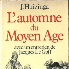 Libros de segunda mano: JOHAN HUIZINGA - L'AUTOMNE DU MOYEN AGE. Lote 214195151