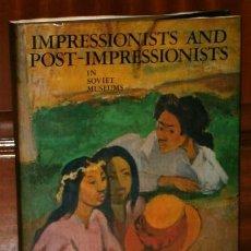 Libros de segunda mano: IMPRESSIONISTS AND POSTIMPRESSIONISTS IN SOVIET MUSEUMS / ANNA BARSKAYA / AURORA ARTS LENINGRAD 1985. Lote 214199051