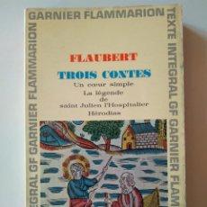 Libros de segunda mano: FLAUBERT: TROIS CONTES. EN FRANCÉS. Lote 214342952
