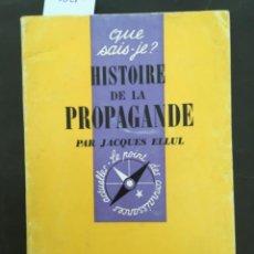 Libros de segunda mano: HISTOIRE DE LA PROPAGANDE, JACQUES ELLUL. Lote 214355556