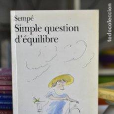 Libros de segunda mano: SIMPLE QUESTION D'ÉQUILIBRE- SEMPÉ- ED. FOLIO. Lote 214710730