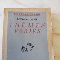 Libros de segunda mano: THEMES VARIES / LA FLAUTE DE PAN / REYNALDO HAHN 1946 / LENGUA FRANCESA. Lote 214802867