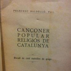 Livros em segunda mão: CANÇONER POPULAR RELIGIOS DE CATALUNYA. RECULL DE CENT MELODIES DE GOIGS. FRANCESC BALDELLO. Lote 214994360