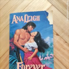 Libros de segunda mano: FOREVER MY LOVE. ANA LEIGH. EN INGLÉS.. Lote 215505888