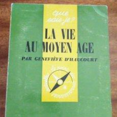 Livros em segunda mão: LA VIE AU MOYEN AE. GENEVIÈVE D´HAUCOURT. COLLECCIÓN DE BOLSILLO QUE SAIS-JE?. Lote 215926223