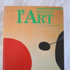 Livres d'occasion: HISTORIA DE L`ART VICENS VIVES FERNÁNDEZ BARNECHEA J HARO ENVIO 9 € CERTIFICADO-EN CATALÂ H.DEL ARTE. Lote 217189470